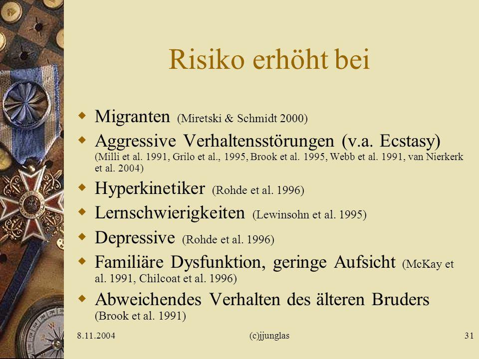 Risiko erhöht bei Migranten (Miretski & Schmidt 2000)