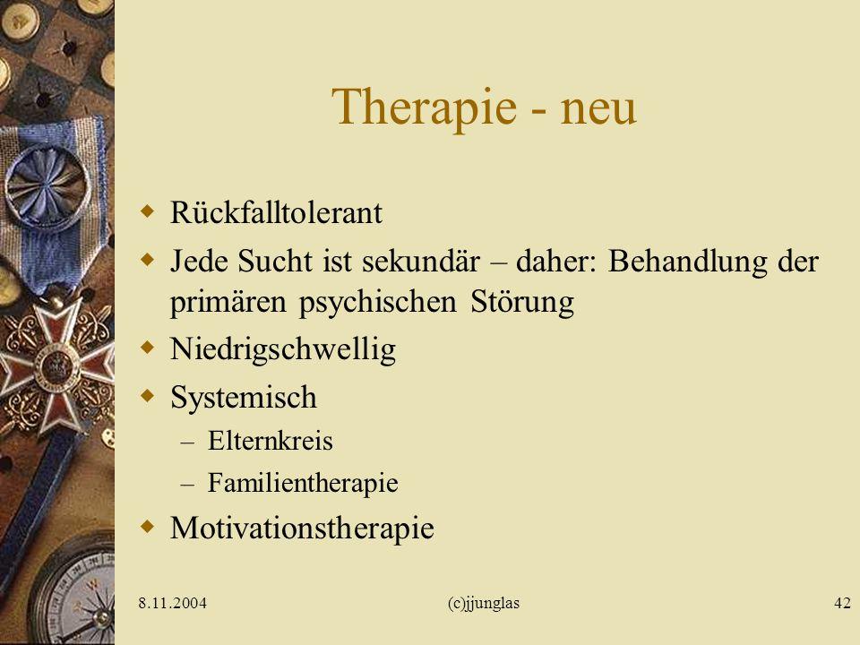 Therapie - neu Rückfalltolerant