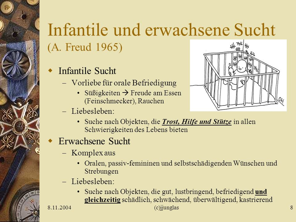 Infantile und erwachsene Sucht (A. Freud 1965)