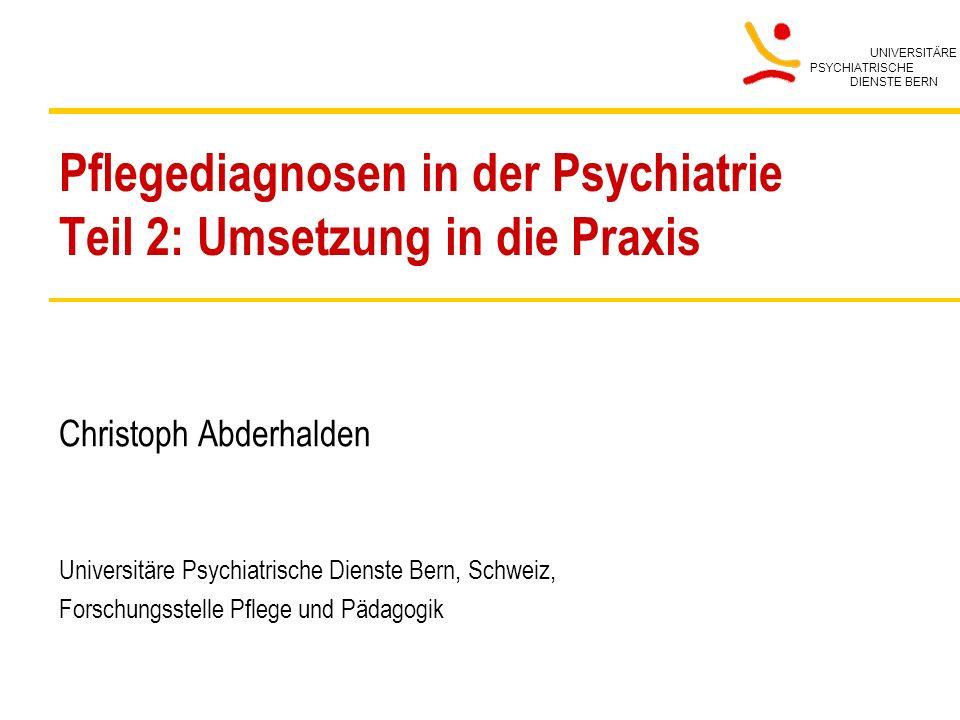 Pflegediagnosen in der Psychiatrie Teil 2: Umsetzung in die Praxis