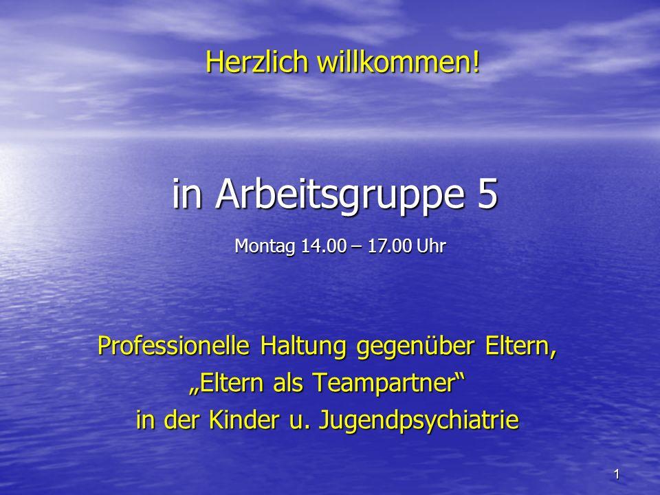in Arbeitsgruppe 5 Herzlich willkommen!