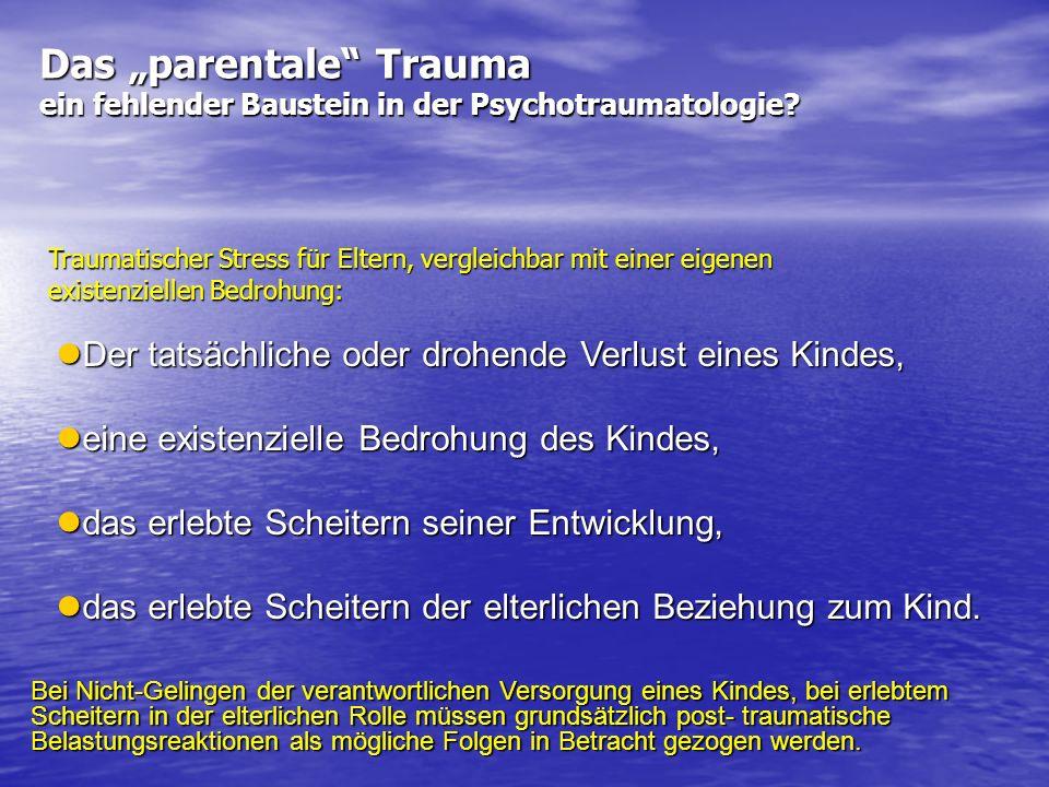 """Das """"parentale Trauma ein fehlender Baustein in der Psychotraumatologie"""