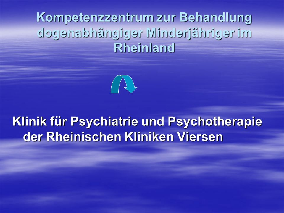 Kompetenzzentrum zur Behandlung dogenabhängiger Minderjähriger im Rheinland