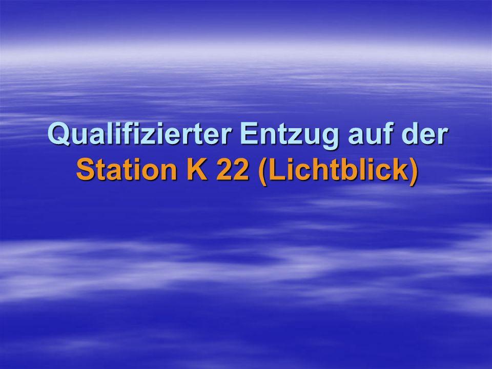Qualifizierter Entzug auf der Station K 22 (Lichtblick)