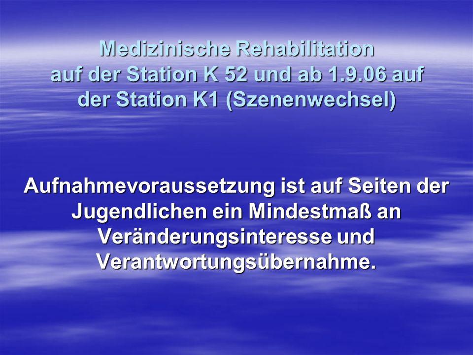 Medizinische Rehabilitation auf der Station K 52 und ab 1. 9