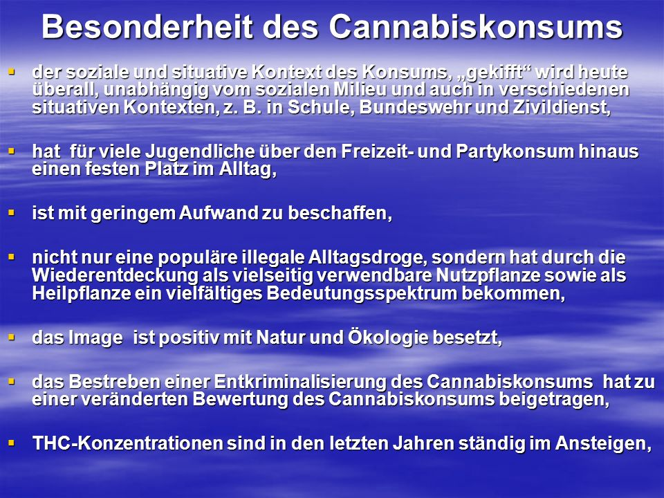 Besonderheit des Cannabiskonsums