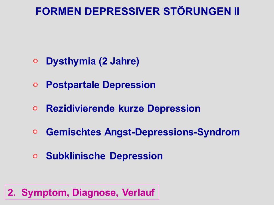 FORMEN DEPRESSIVER STÖRUNGEN II