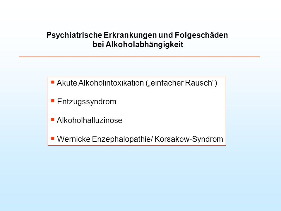 Psychiatrische Erkrankungen und Folgeschäden bei Alkoholabhängigkeit