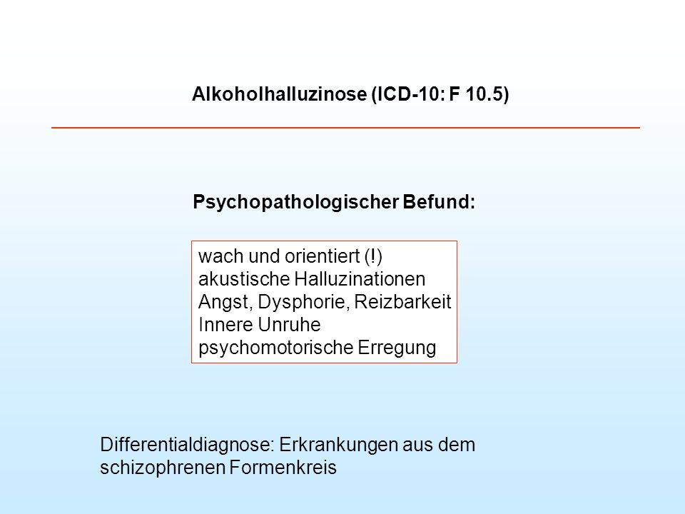 Alkoholhalluzinose (ICD-10: F 10.5)