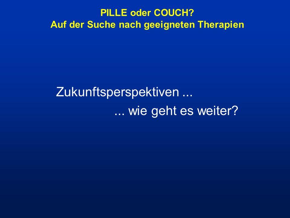 PILLE oder COUCH Auf der Suche nach geeigneten Therapien