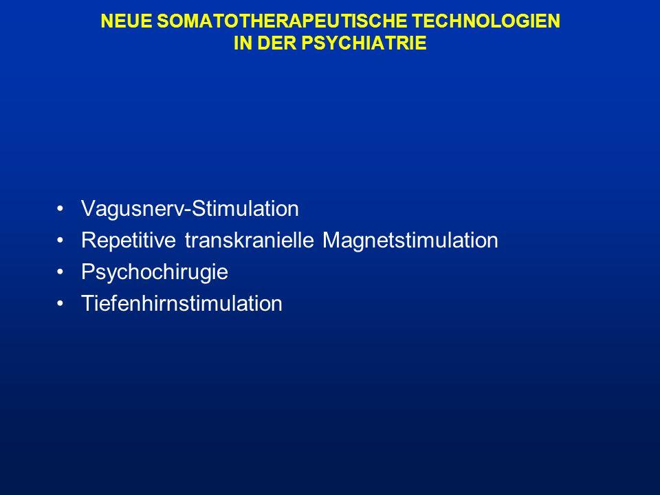 NEUE SOMATOTHERAPEUTISCHE TECHNOLOGIEN IN DER PSYCHIATRIE