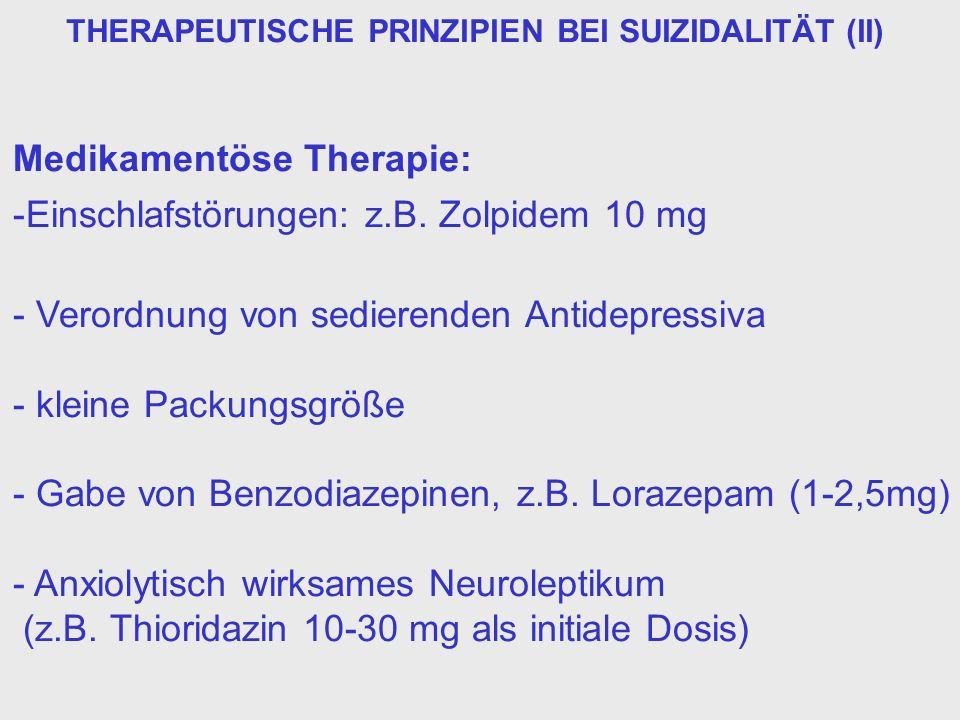 Medikamentöse Therapie: Einschlafstörungen: z.B. Zolpidem 10 mg