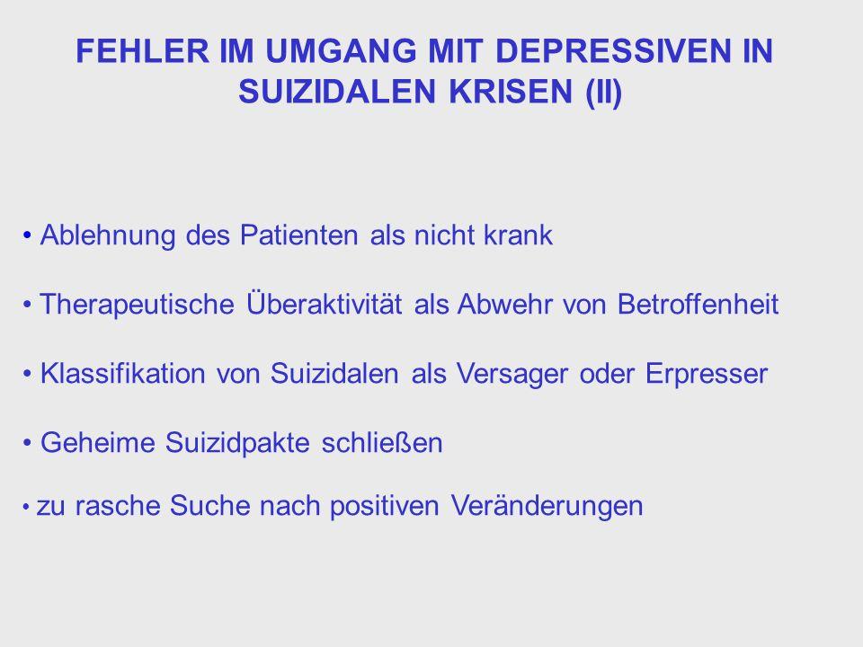 FEHLER IM UMGANG MIT DEPRESSIVEN IN SUIZIDALEN KRISEN (II)