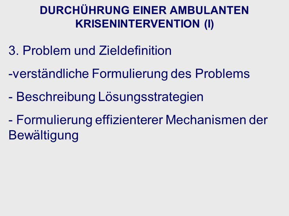 DURCHÜHRUNG EINER AMBULANTEN KRISENINTERVENTION (I)