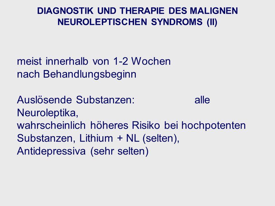 DIAGNOSTIK UND THERAPIE DES MALIGNEN NEUROLEPTISCHEN SYNDROMS (II)
