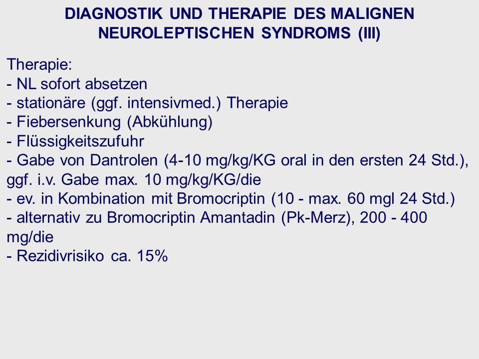 DIAGNOSTIK UND THERAPIE DES MALIGNEN NEUROLEPTISCHEN SYNDROMS (III)