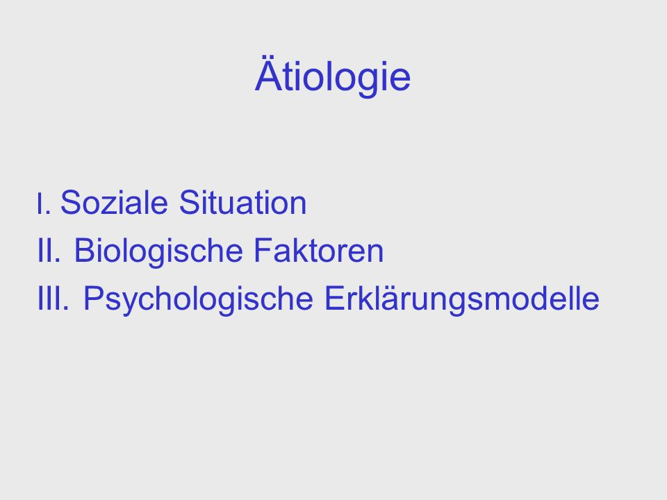 Ätiologie II. Biologische Faktoren