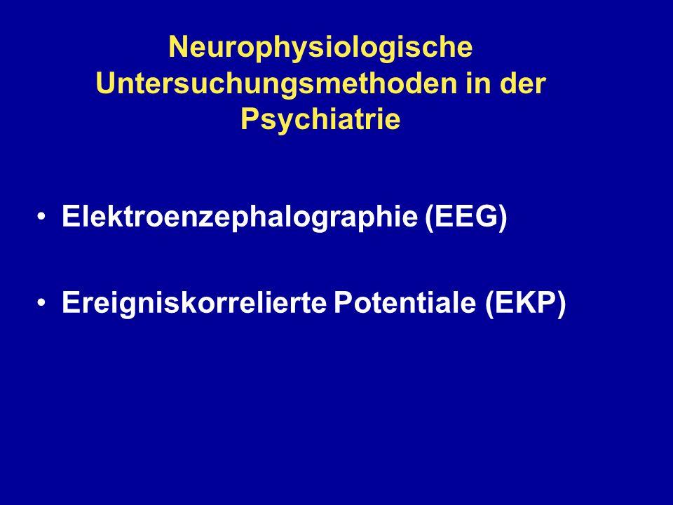 Neurophysiologische Untersuchungsmethoden in der Psychiatrie