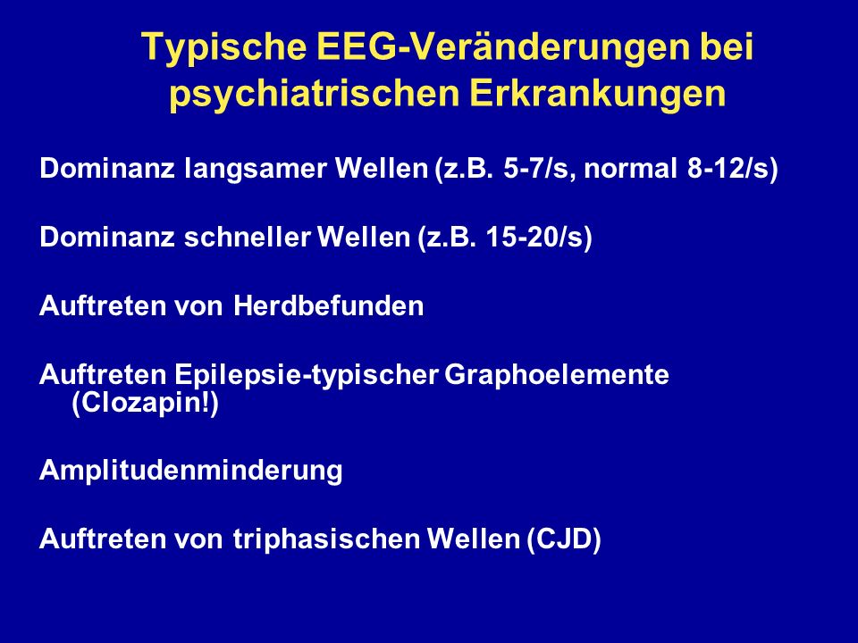 Typische EEG-Veränderungen bei psychiatrischen Erkrankungen