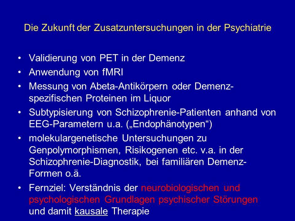 Die Zukunft der Zusatzuntersuchungen in der Psychiatrie