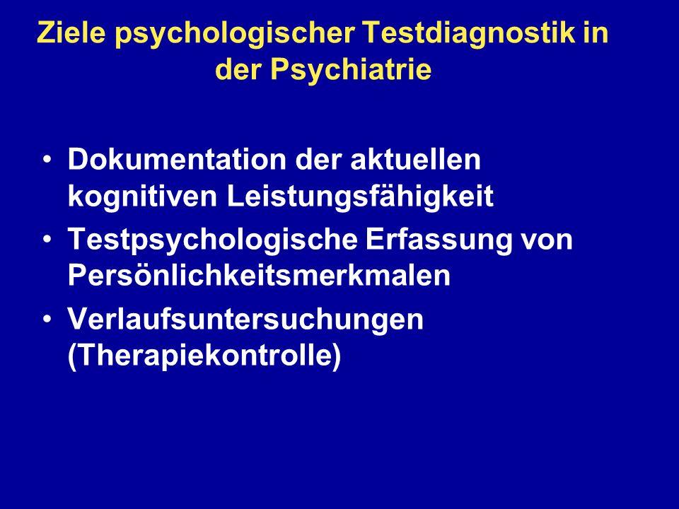 Ziele psychologischer Testdiagnostik in der Psychiatrie