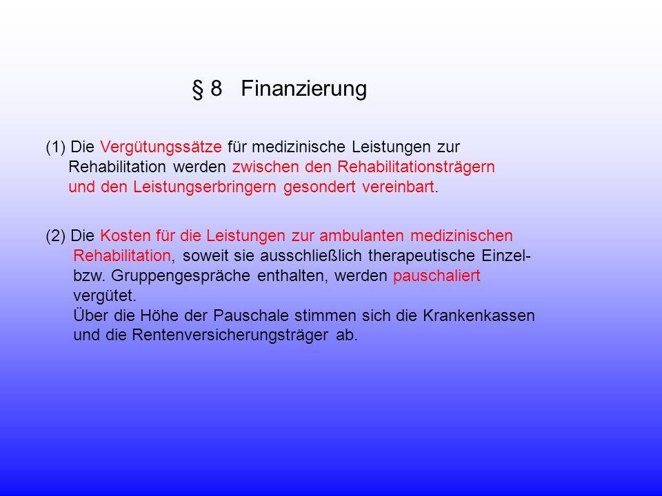§ 8 Finanzierung Die Vergütungssätze für medizinische Leistungen zur