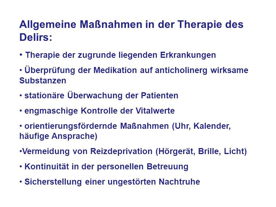 Allgemeine Maßnahmen in der Therapie des Delirs: