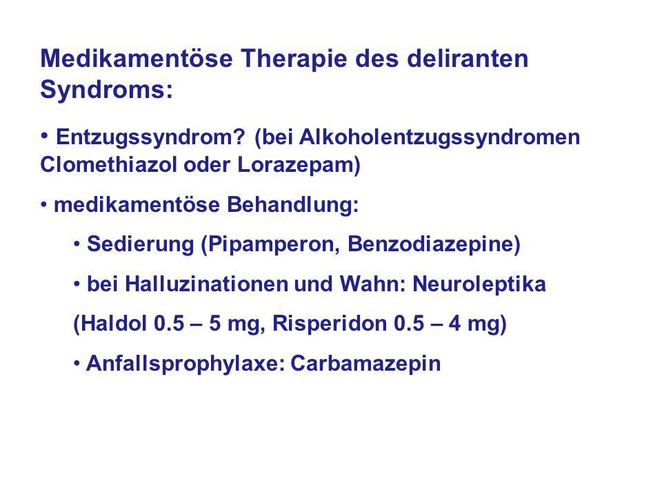 Medikamentöse Therapie des deliranten Syndroms: