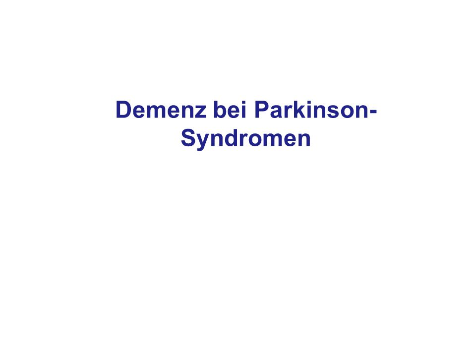 Demenz bei Parkinson-Syndromen