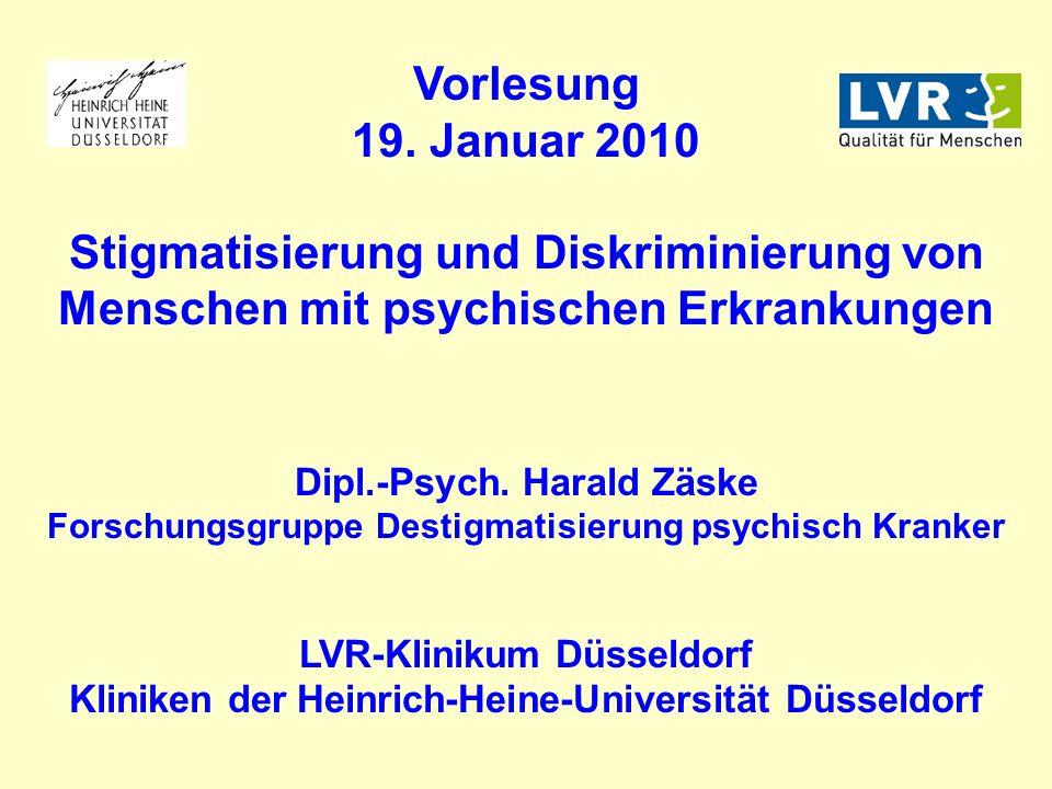 Vorlesung 19. Januar 2010. Stigmatisierung und Diskriminierung von Menschen mit psychischen Erkrankungen.