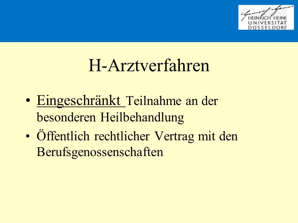 H-Arztverfahren Eingeschränkt Teilnahme an der besonderen Heilbehandlung.