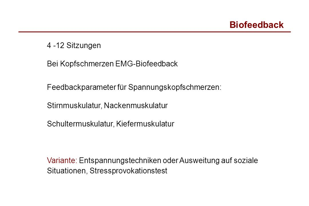 Biofeedback 4 -12 Sitzungen Bei Kopfschmerzen EMG-Biofeedback