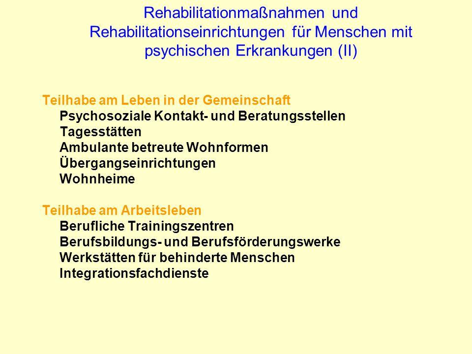 Rehabilitationmaßnahmen und Rehabilitationseinrichtungen für Menschen mit psychischen Erkrankungen (II)