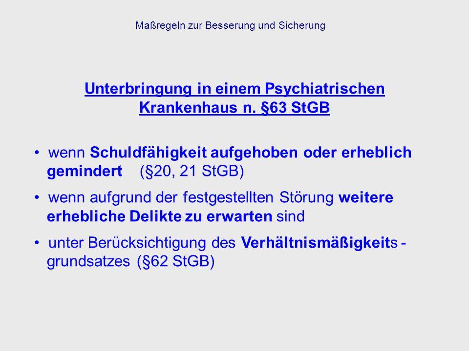 Unterbringung in einem Psychiatrischen Krankenhaus n. §63 StGB