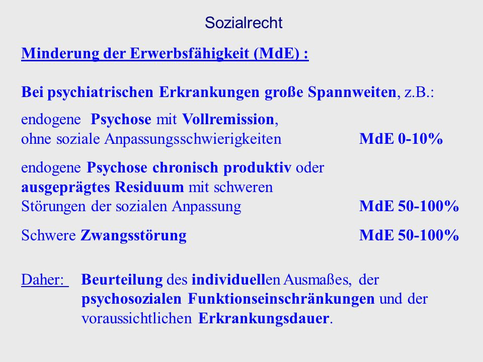 Sozialrecht Minderung der Erwerbsfähigkeit (MdE) : Bei psychiatrischen Erkrankungen große Spannweiten, z.B.: