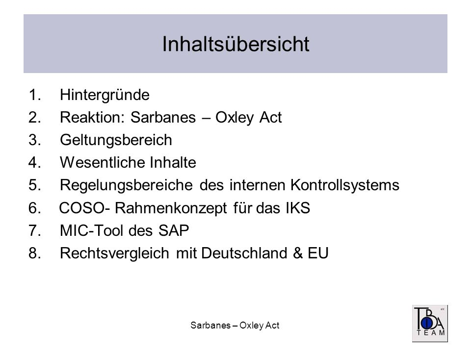 Inhaltsübersicht Hintergründe Reaktion: Sarbanes – Oxley Act
