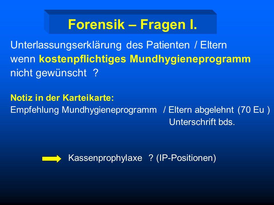 Forensik – Fragen I. Unterlassungserklärung des Patienten / Eltern