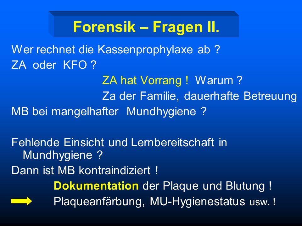 Forensik – Fragen II. Wer rechnet die Kassenprophylaxe ab
