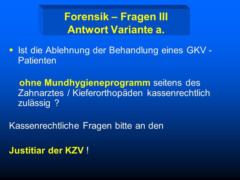 Forensik – Fragen III Antwort Variante a.