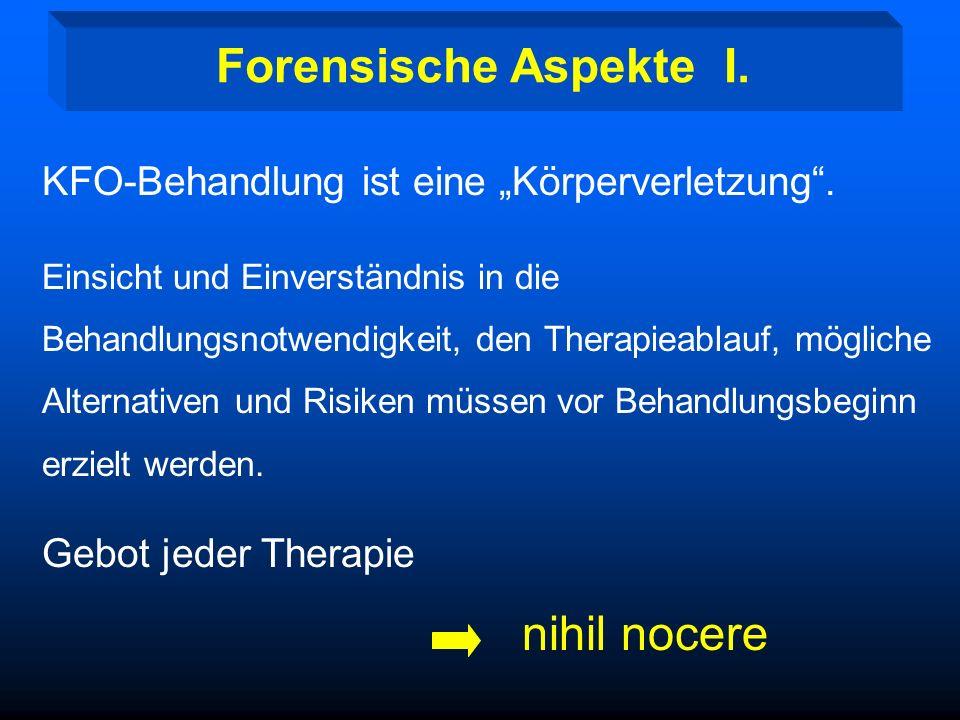 """Forensische Aspekte I. KFO-Behandlung ist eine """"Körperverletzung ."""
