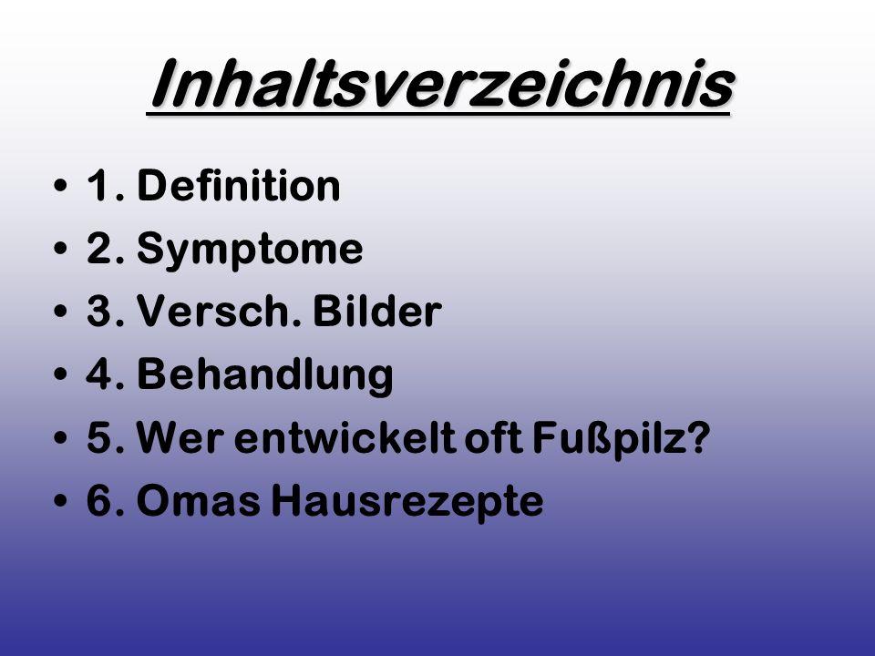 Inhaltsverzeichnis 1. Definition 2. Symptome 3. Versch. Bilder