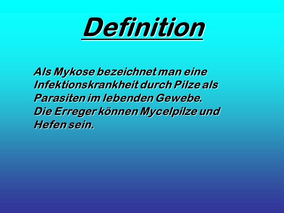 Definition Als Mykose bezeichnet man eine
