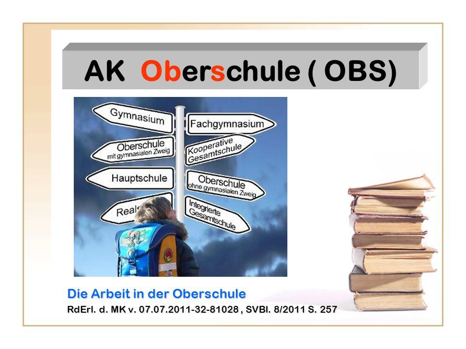 AK Oberschule ( OBS) Die Arbeit in der Oberschule