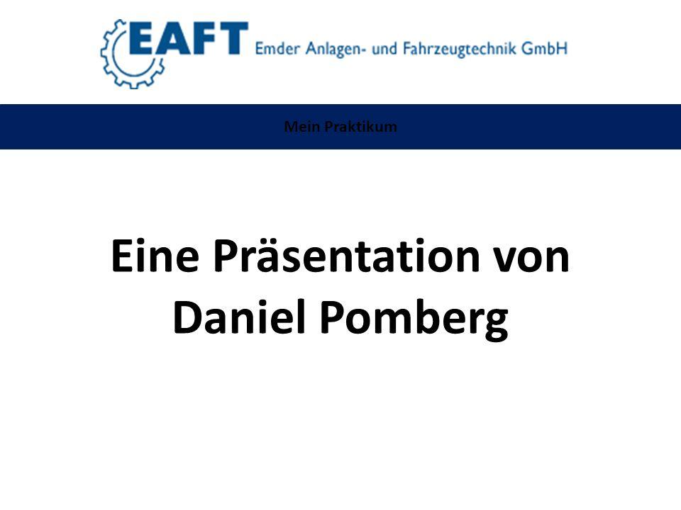 Eine Präsentation von Daniel Pomberg