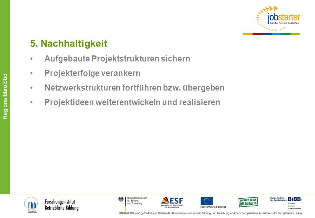5. Nachhaltigkeit Aufgebaute Projektstrukturen sichern