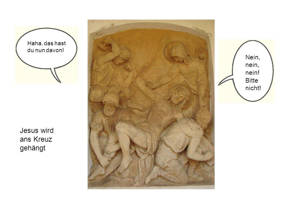Jesus wird ans Kreuz gehängt