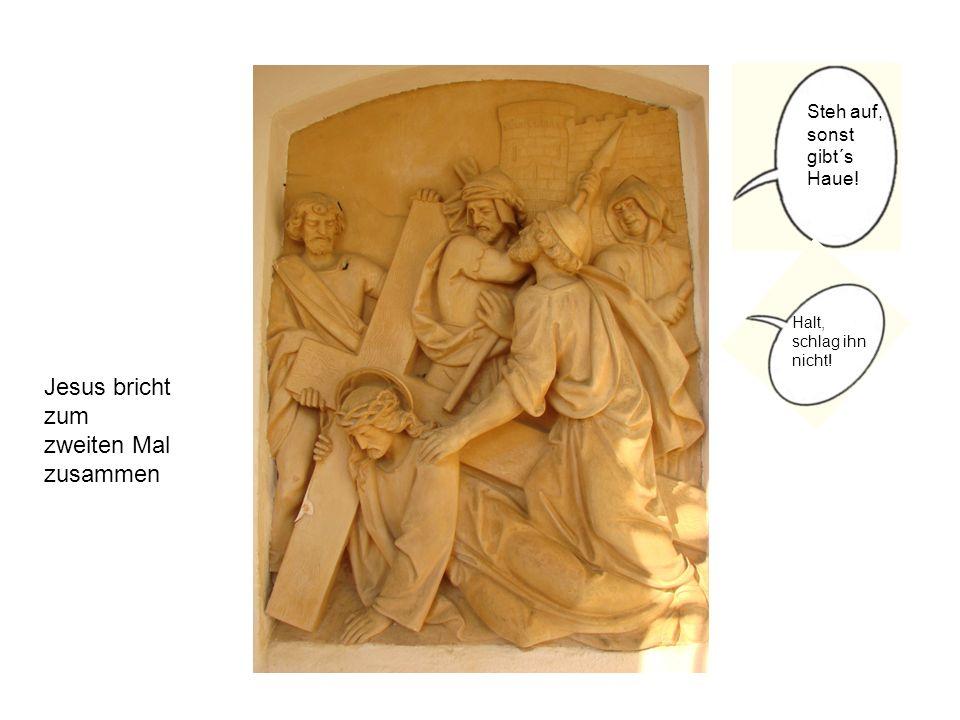 Jesus bricht zum zweiten Mal zusammen