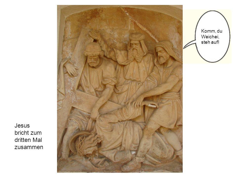 Jesus bricht zum dritten Mal zusammen