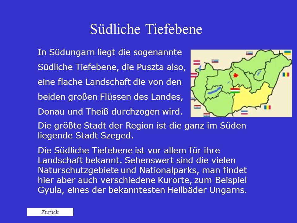 Südliche Tiefebene In Südungarn liegt die sogenannte
