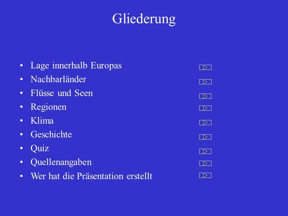 Gliederung Lage innerhalb Europas Nachbarländer Flüsse und Seen